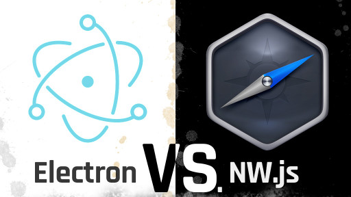 Electron & NW.js Compared