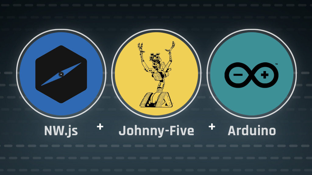 NW js, Johnny-Five & Arduino: A Wicked Trio - TangibleJS
